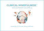 Clinical Mindfulness™