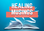 Healing Musings with Steve