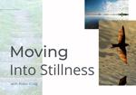 Moving Into Stillness